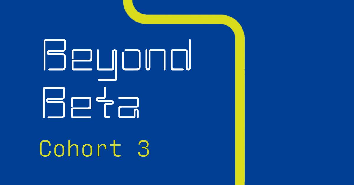 Beyond Beta Cohort 3: Meet the Selected Startups